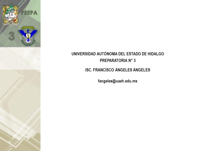 UNIVERSIDAD AUTÓNOMA DEL ESTADO DE HIDALGO PREPARATORIA N° 3 ISC.