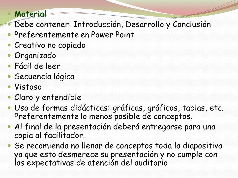 Material Debe contener: Introducción, Desarrollo y Conclusión Preferentemente en Power Point Creativo no copiado Organizado Fácil de leer Secuencia ló