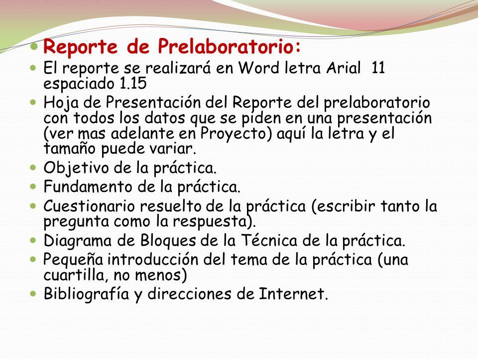 Reporte de Prelaboratorio: El reporte se realizará en Word letra Arial 11 espaciado 1.15 Hoja de Presentación del Reporte del prelaboratorio con todos
