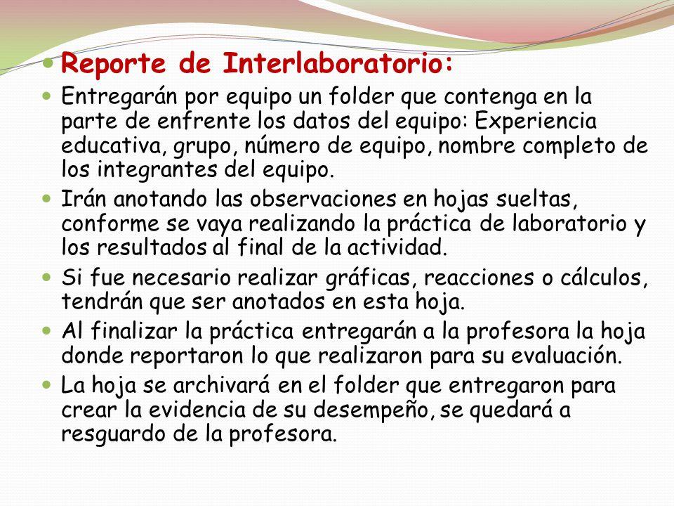 Reporte de Interlaboratorio: Entregarán por equipo un folder que contenga en la parte de enfrente los datos del equipo: Experiencia educativa, grupo,