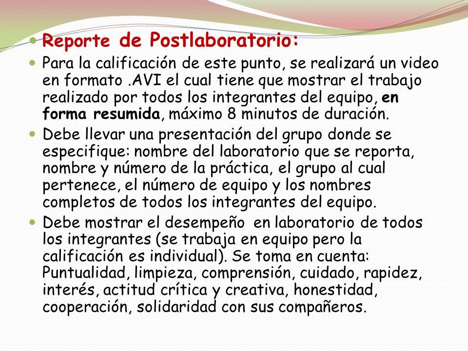 Reporte de Postlaboratorio: Para la calificación de este punto, se realizará un video en formato.AVI el cual tiene que mostrar el trabajo realizado po