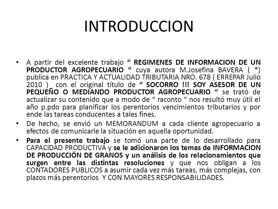 INTRODUCCION A partir del excelente trabajo REGIMENES DE INFORMACION DE UN PRODUCTOR AGROPECUARIO cuya autora M.Josefina BAVERA ( *) publica en PRACTI