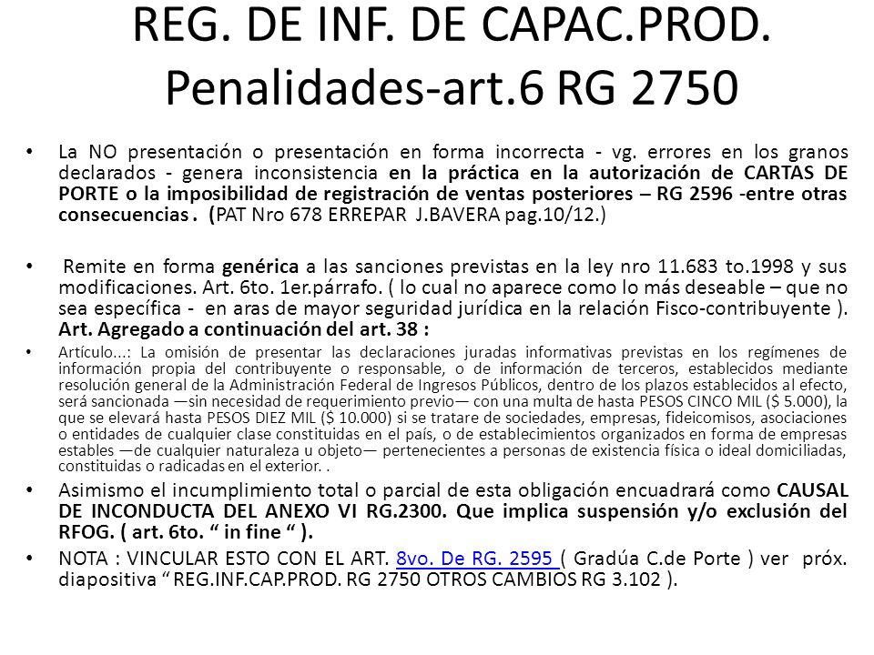 REG. DE INF. DE CAPAC.PROD. Penalidades-art.6 RG 2750 La NO presentación o presentación en forma incorrecta - vg. errores en los granos declarados - g