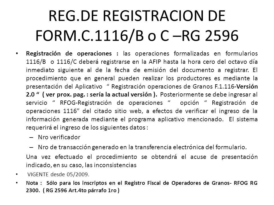 REG.DE REGISTRACION DE FORM.C.1116/B o C –RG 2596 Registración de operaciones : las operaciones formalizadas en formularios 1116/B o 1116/C deberá reg