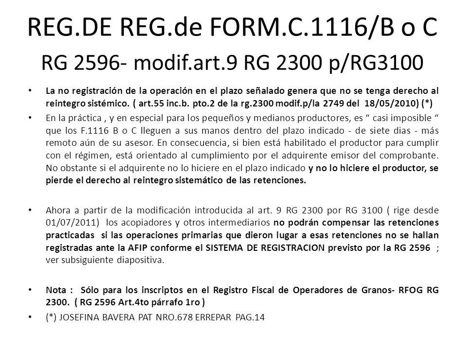 REG.DE REG.de FORM.C.1116/B o C RG 2596- modif.art.9 RG 2300 p/RG3100 La no registración de la operación en el plazo señalado genera que no se tenga d