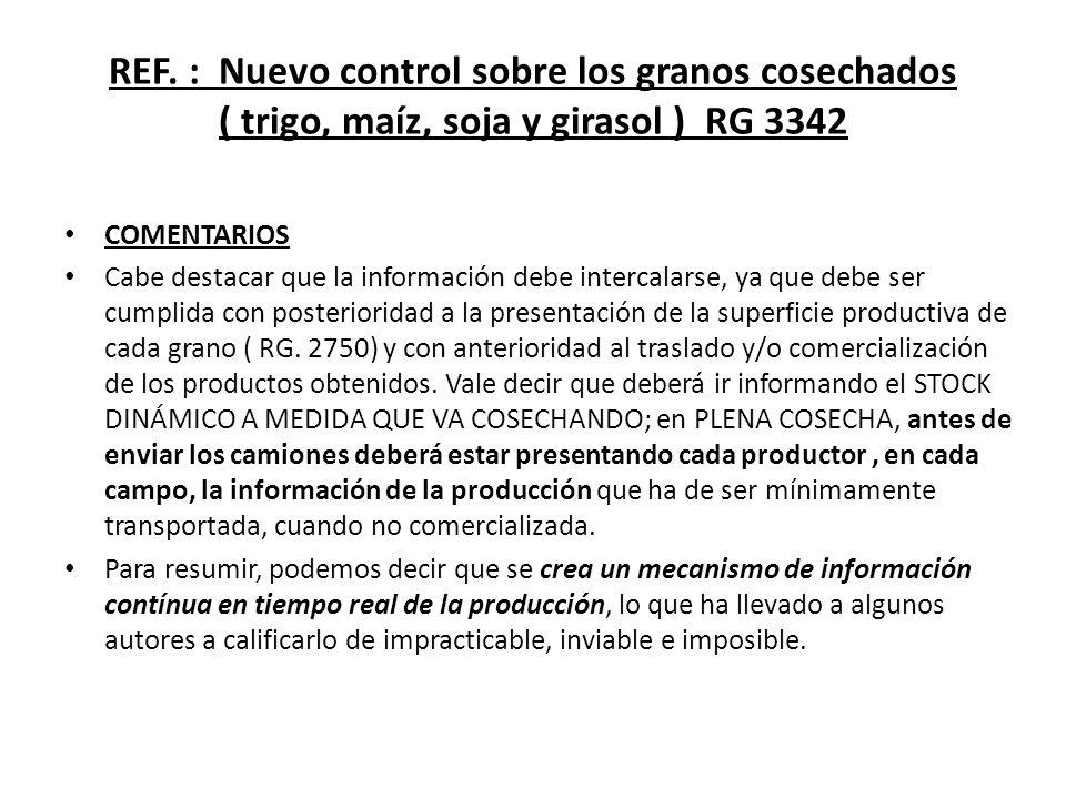 REF. : Nuevo control sobre los granos cosechados ( trigo, maíz, soja y girasol ) RG 3342 COMENTARIOS Cabe destacar que la información debe intercalars
