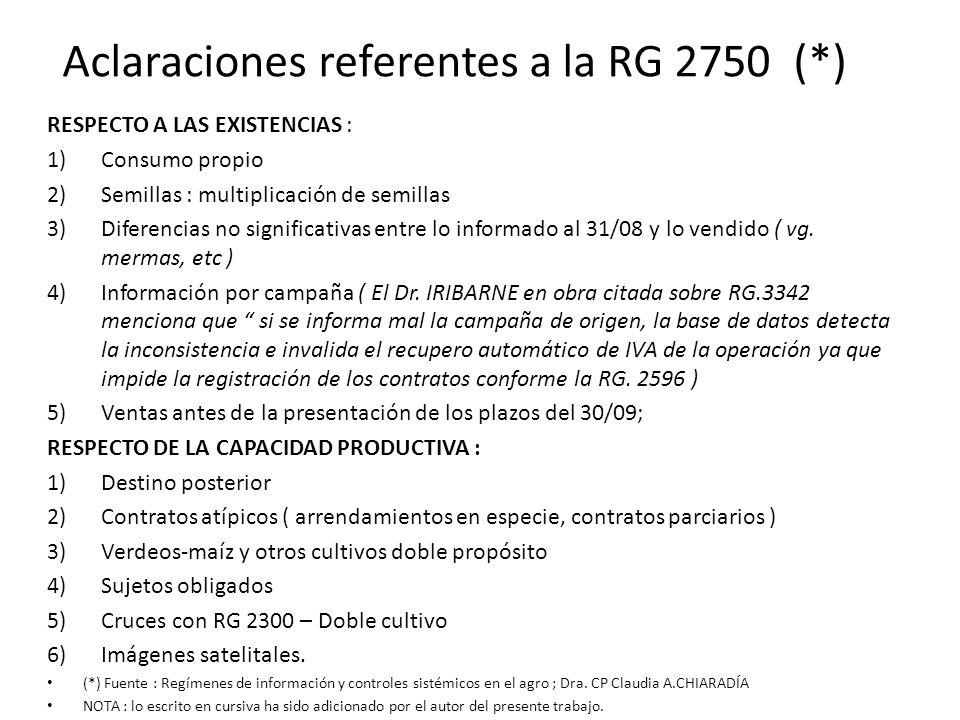 Aclaraciones referentes a la RG 2750 (*) RESPECTO A LAS EXISTENCIAS : 1)Consumo propio 2)Semillas : multiplicación de semillas 3)Diferencias no signif