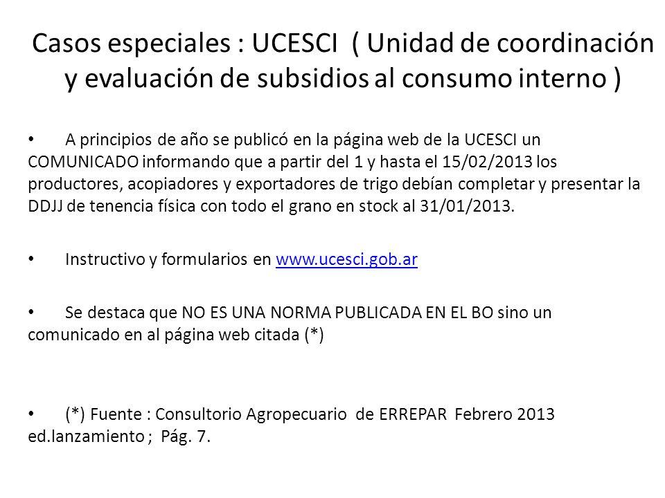 Casos especiales : UCESCI ( Unidad de coordinación y evaluación de subsidios al consumo interno ) A principios de año se publicó en la página web de l