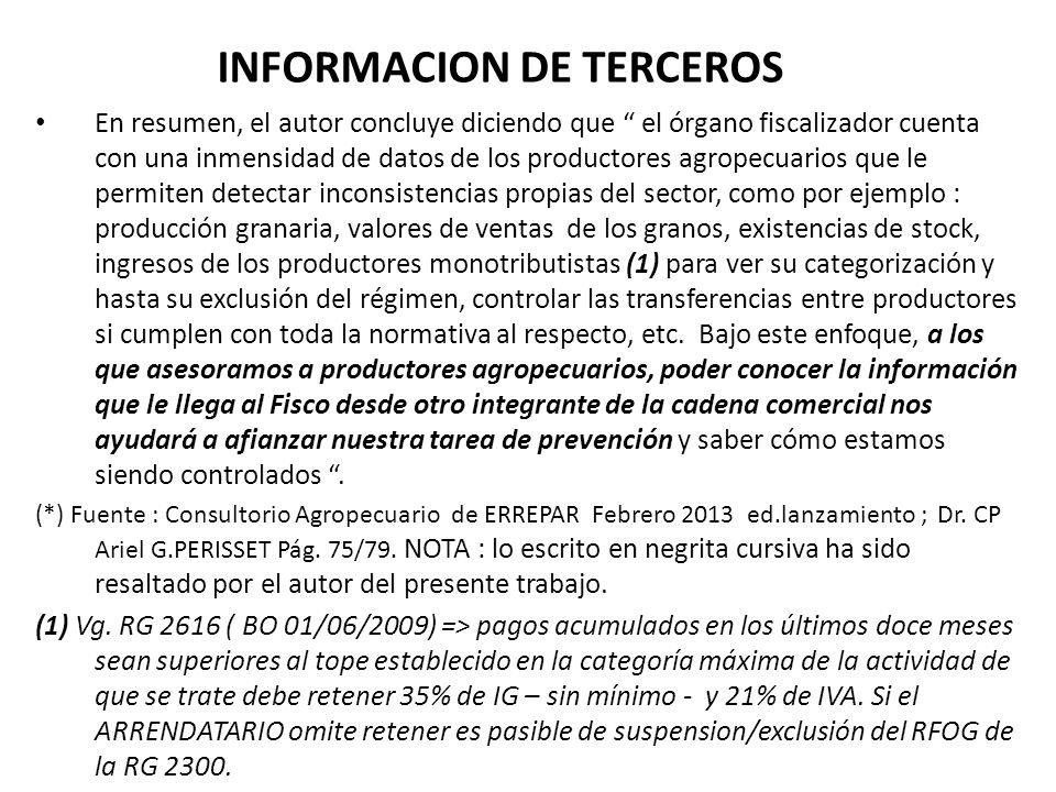 INFORMACION DE TERCEROS En resumen, el autor concluye diciendo que el órgano fiscalizador cuenta con una inmensidad de datos de los productores agrope