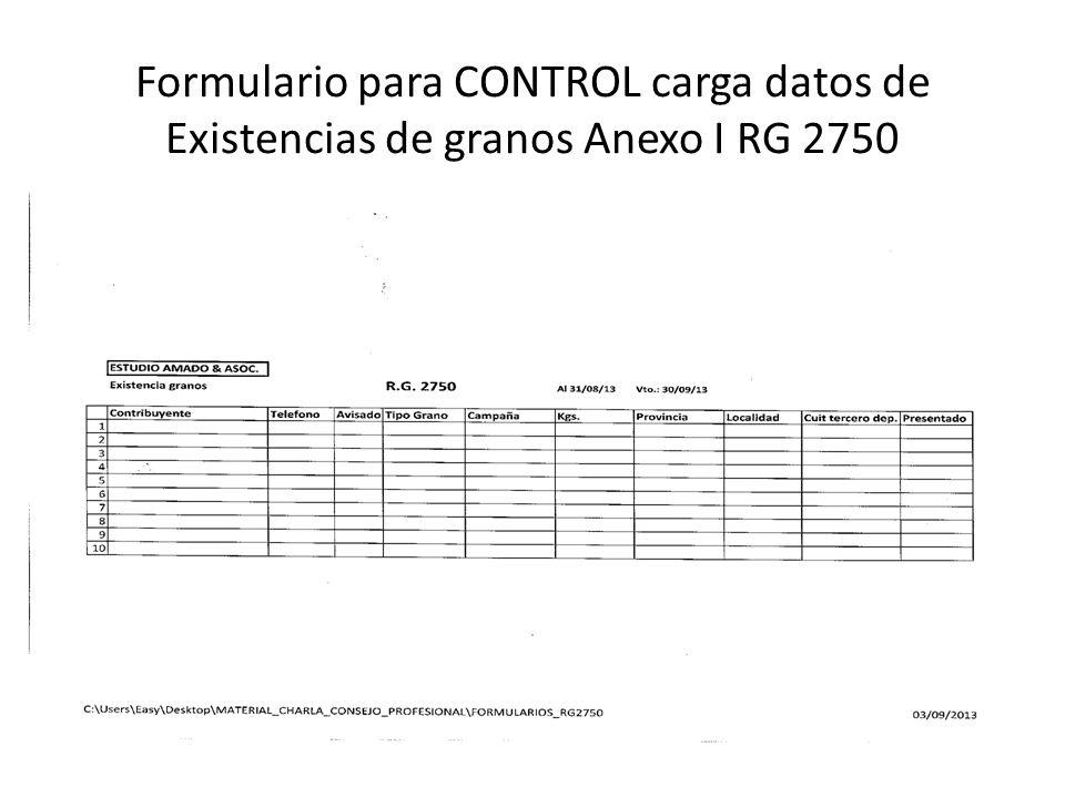 Formulario para CONTROL carga datos de Existencias de granos Anexo I RG 2750