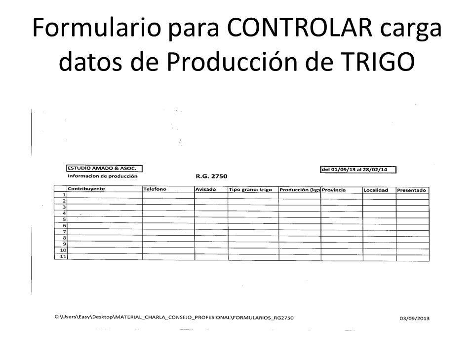 Formulario para CONTROLAR carga datos de Producción de TRIGO