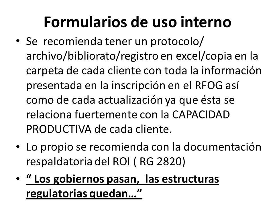 Formularios de uso interno Se recomienda tener un protocolo/ archivo/bibliorato/registro en excel/copia en la carpeta de cada cliente con toda la info