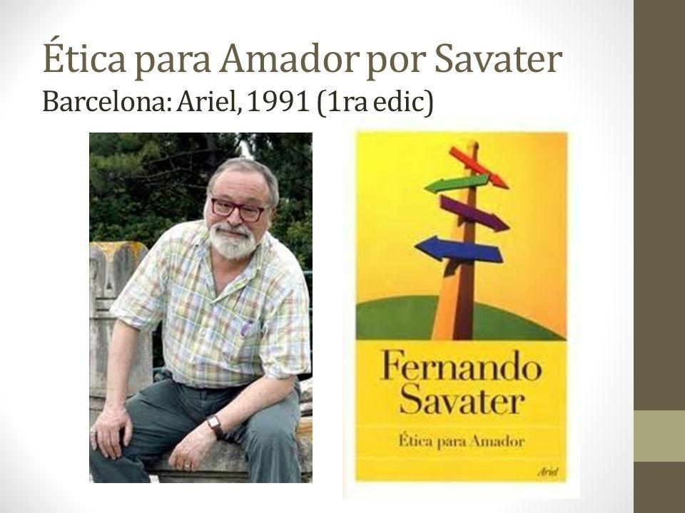 Ética para Amador por Savater Barcelona: Ariel, 1991 (1ra edic)