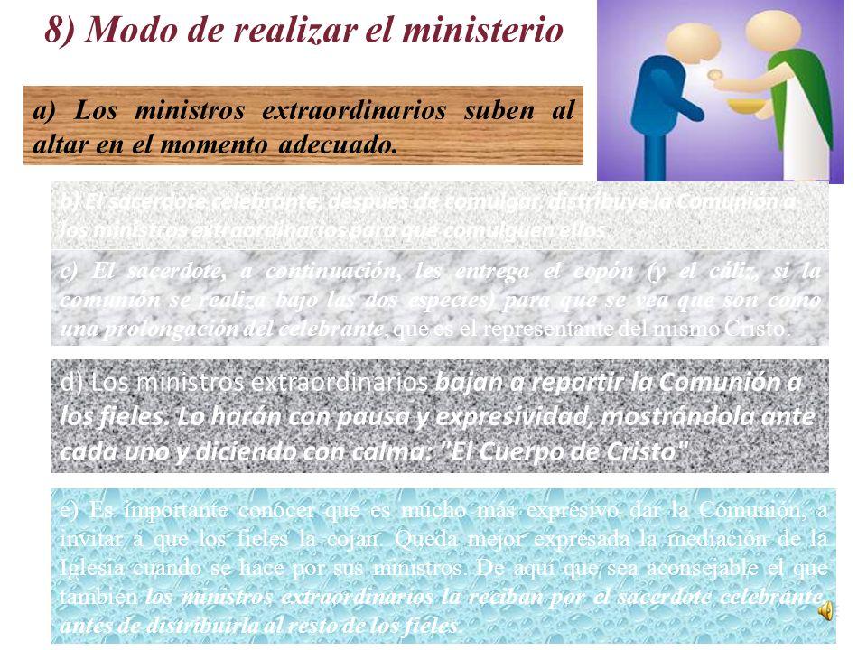 7) Qué es un ministro extraordinario Los laicos que reciben la misión de distribuir la Comunión, dentro o fuera de la Misa, son considerados ministros extraordinarios de la Comunión.
