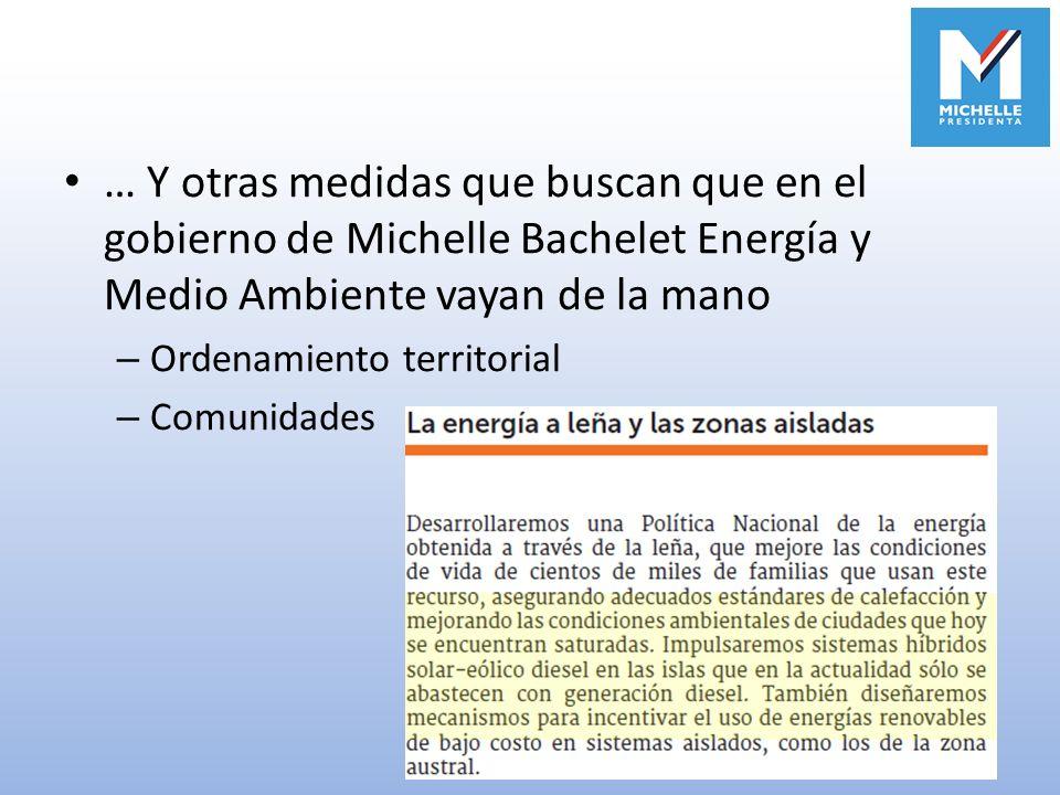 … Y otras medidas que buscan que en el gobierno de Michelle Bachelet Energía y Medio Ambiente vayan de la mano – Ordenamiento territorial – Comunidade