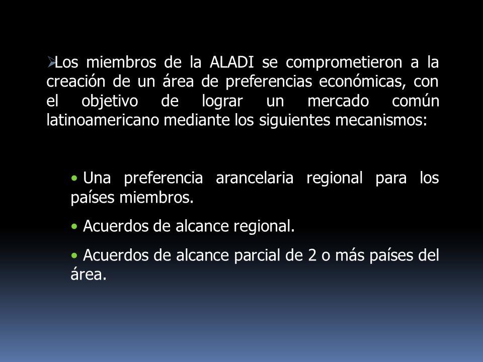 Los miembros de la ALADI se comprometieron a la creación de un área de preferencias económicas, con el objetivo de lograr un mercado común latinoameri
