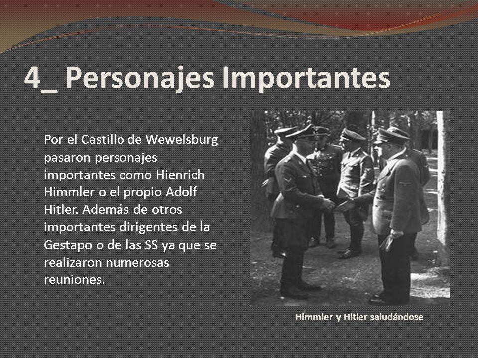 4_ Personajes Importantes Himmler y Hitler saludándose Por el Castillo de Wewelsburg pasaron personajes importantes como Hienrich Himmler o el propio