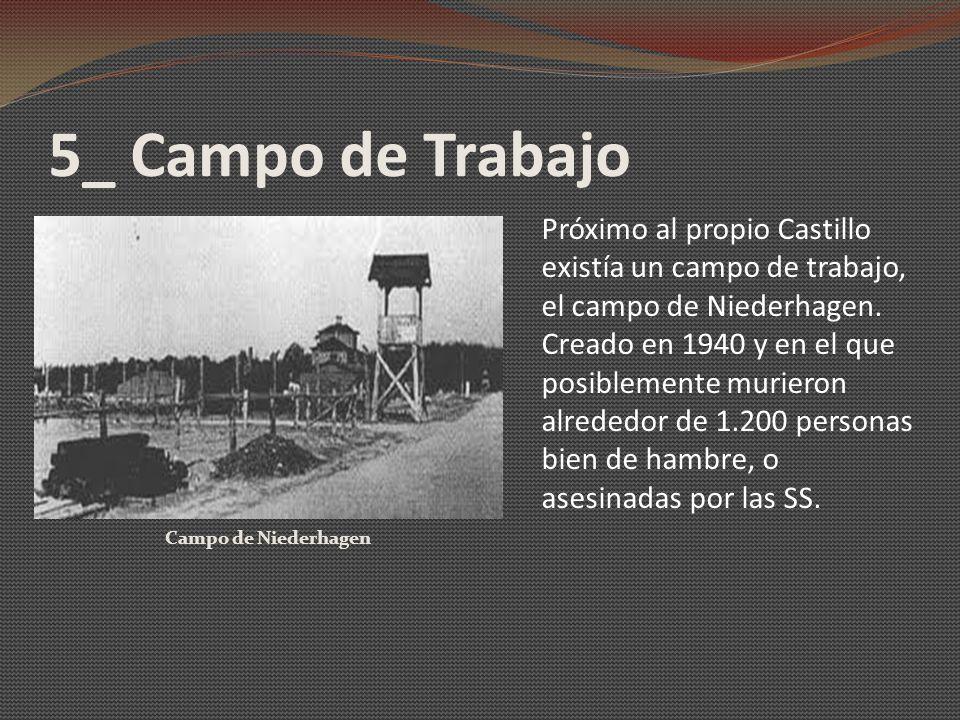 5_ Campo de Trabajo Campo de Niederhagen Próximo al propio Castillo existía un campo de trabajo, el campo de Niederhagen. Creado en 1940 y en el que p