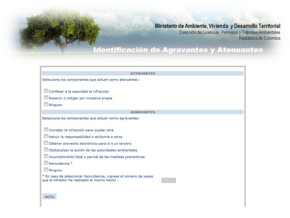 Ministerio de Ambiente, Vivienda y Desarrollo Territorial Direcci ó n de Licencias, Permisos y Tr á mites Ambientales Rep ú blica de Colombia Identificación de Agravantes y Atenuantes
