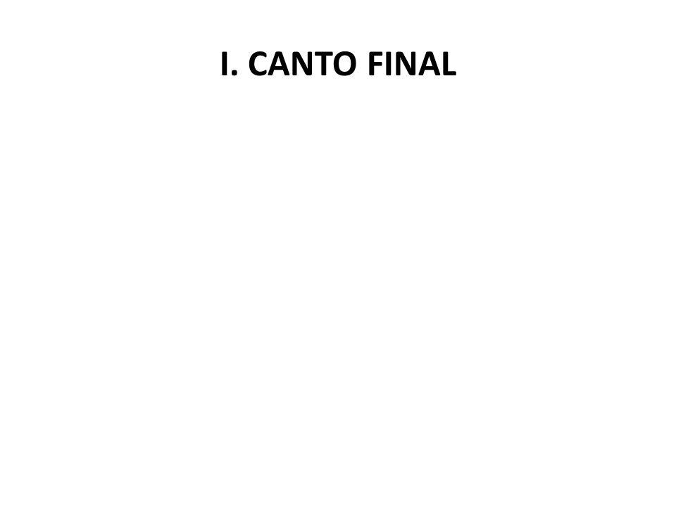 I. CANTO FINAL