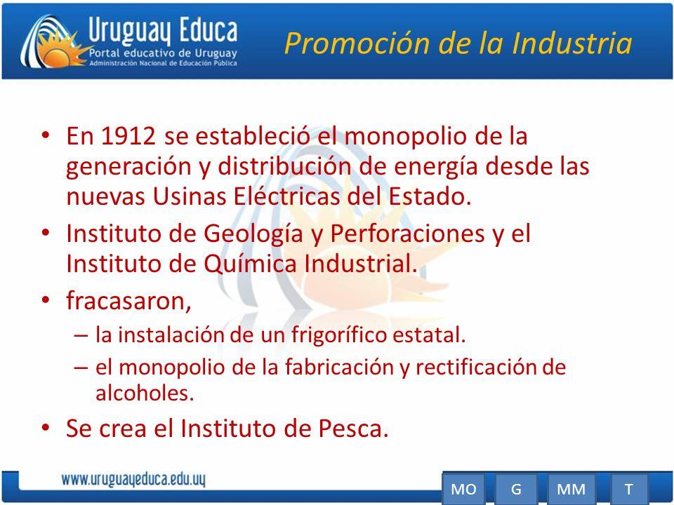 Promoción de la Industria En 1912 se estableció el monopolio de la generación y distribución de energía desde las nuevas Usinas Eléctricas del Estado.