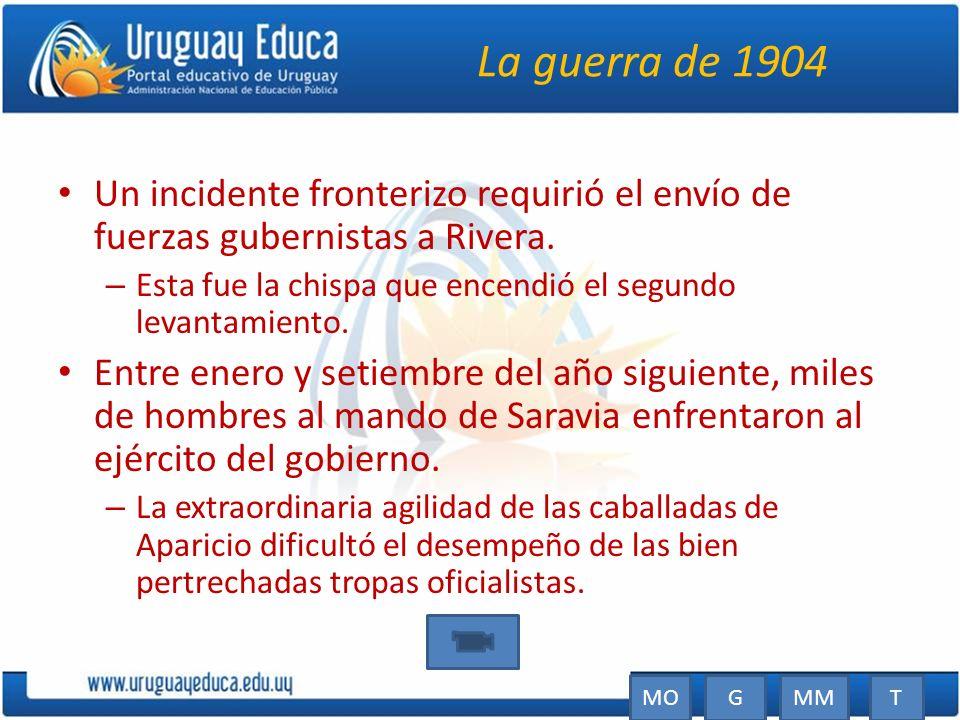 La guerra de 1904 Un incidente fronterizo requirió el envío de fuerzas gubernistas a Rivera. – Esta fue la chispa que encendió el segundo levantamient
