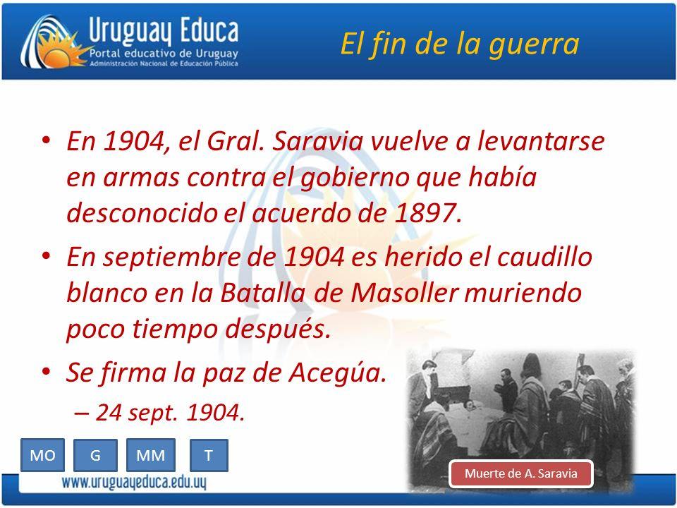 El fin de la guerra En 1904, el Gral. Saravia vuelve a levantarse en armas contra el gobierno que había desconocido el acuerdo de 1897. En septiembre