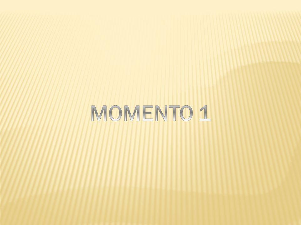 Momento 1.