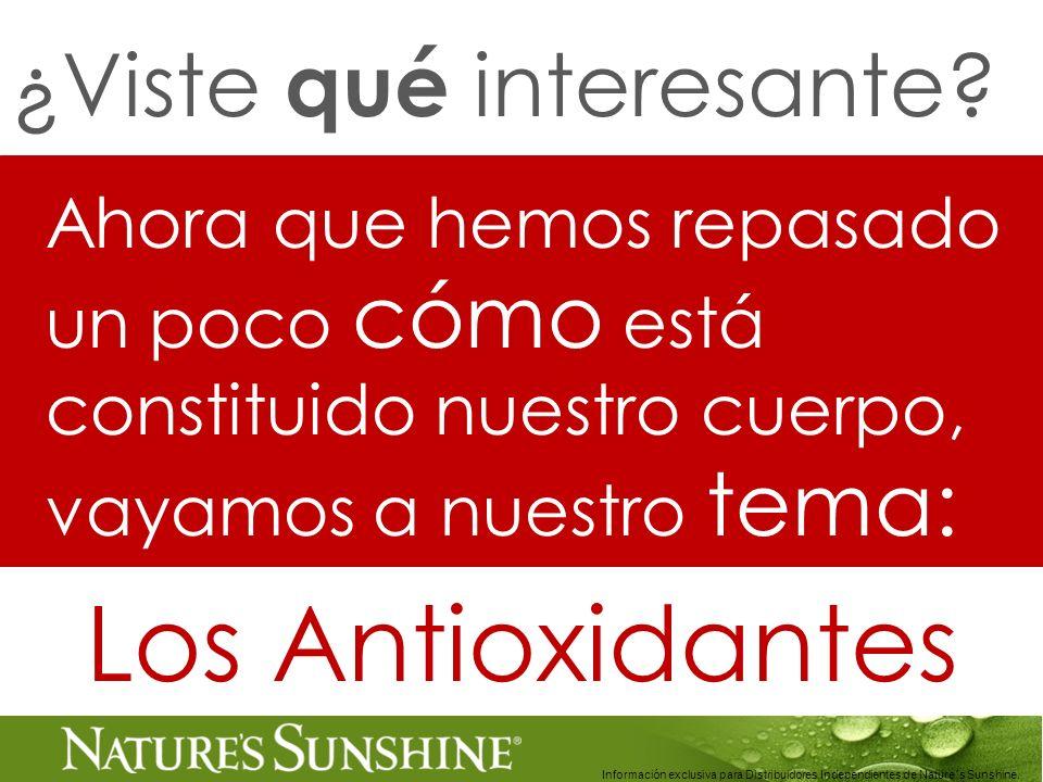 Información exclusiva para Distribuidores Independientes de Nature´s Sunshine.. Ahora que hemos repasado un poco cómo está constituido nuestro cuerpo,