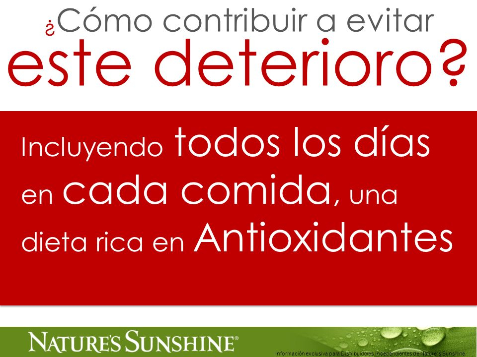 20 Información exclusiva para Distribuidores Independientes de Nature´s Sunshine..