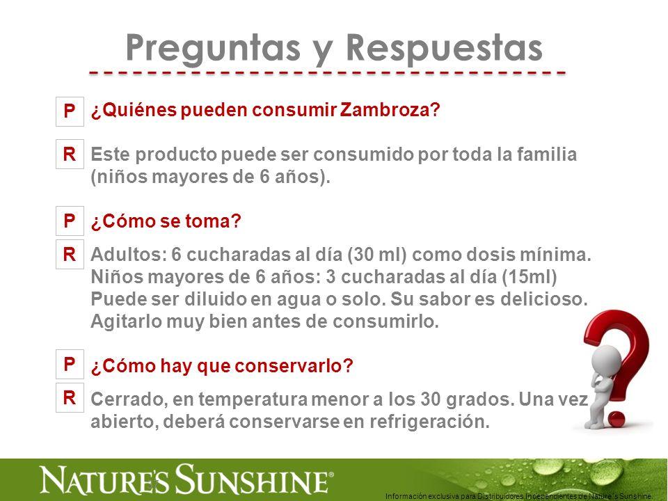 37 Preguntas y Respuestas ¿Quiénes pueden consumir Zambroza? Este producto puede ser consumido por toda la familia (niños mayores de 6 años). ¿Cómo se