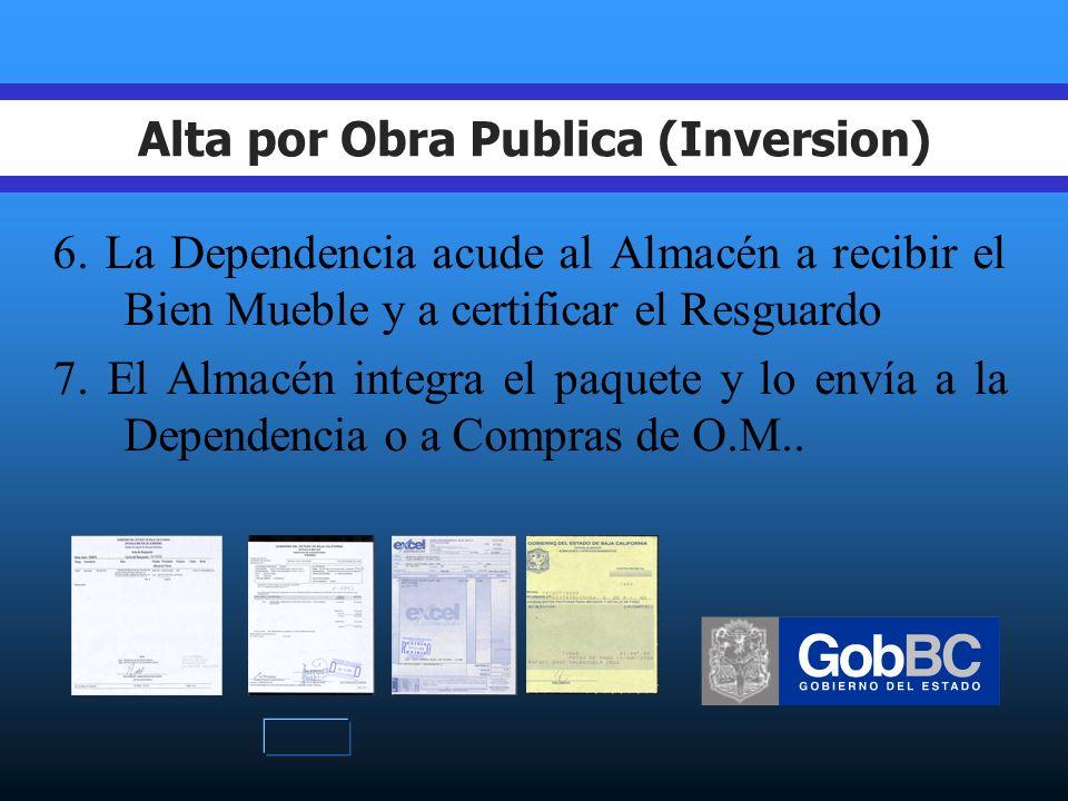 Alta por Obra Publica (Inversion) 4. El Almacén certifica la factura y expide contra recibo.
