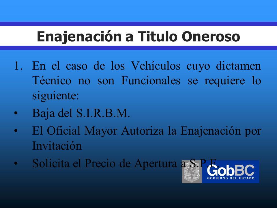 Enajenacion a Titulo Gratuito 1.La O.M. tramitara y ejecutara la Enajenación de Bienes Muebles.