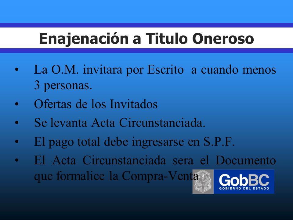 Enajenación a Titulo Oneroso 1.En el caso de los Vehículos cuyo dictamen Técnico no son Funcionales se requiere lo siguiente: Baja del S.I.R.B.M.