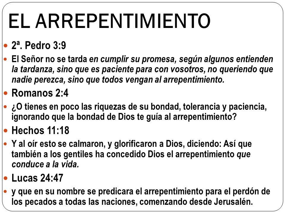 EL ARREPENTIMIENTO 2ª. Pedro 3:9 El Señor no se tarda en cumplir su promesa, según algunos entienden la tardanza, sino que es paciente para con vosotr