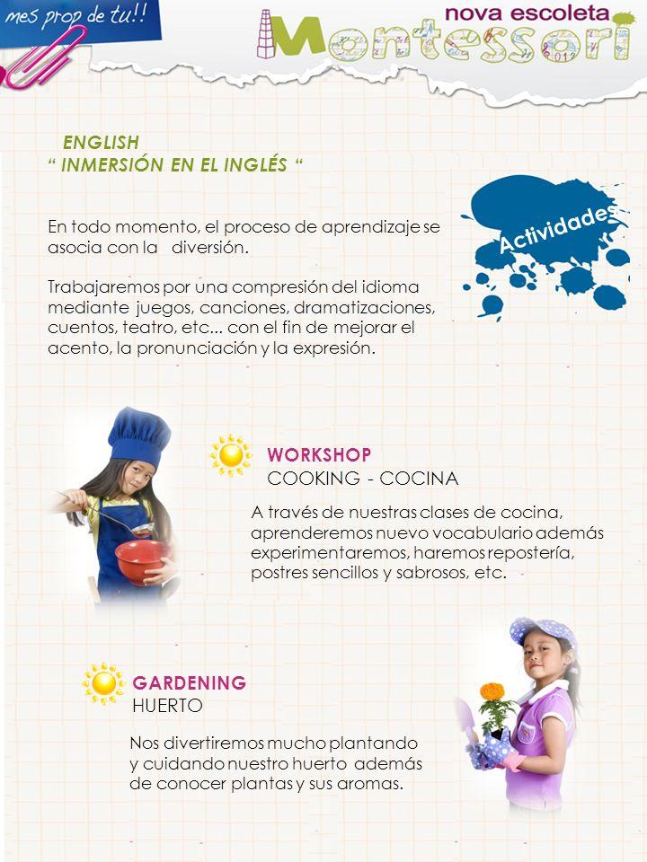 ENGLISH INMERSIÓN EN EL INGLÉS En todo momento, el proceso de aprendizaje se asocia con la diversión.