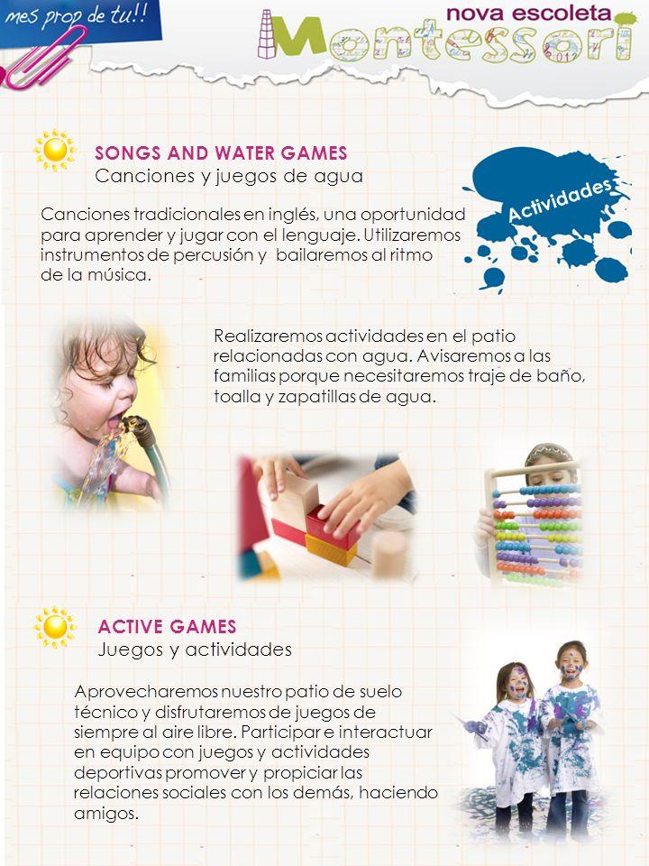 Actividades SONGS AND WATER GAMES Canciones y juegos de agua Canciones tradicionales en inglés, una oportunidad para aprender y jugar con el lenguaje.