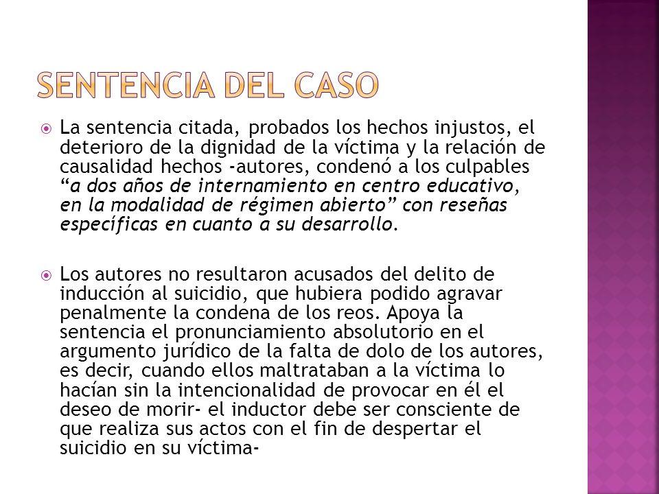 La sentencia citada, probados los hechos injustos, el deterioro de la dignidad de la víctima y la relación de causalidad hechos -autores, condenó a lo