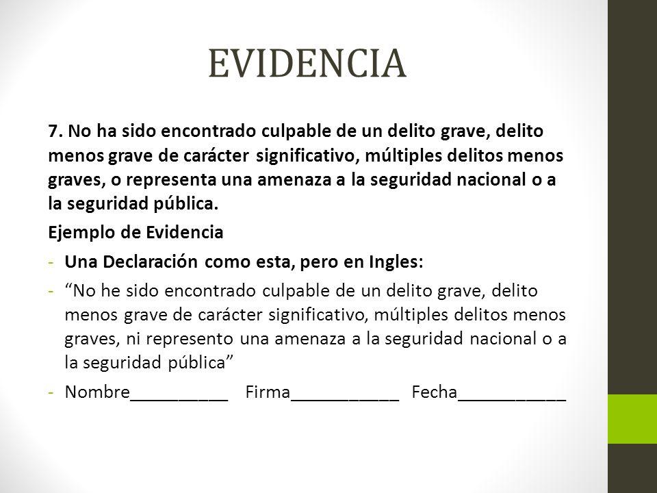 EVIDENCIA 7. No ha sido encontrado culpable de un delito grave, delito menos grave de carácter significativo, múltiples delitos menos graves, o repres