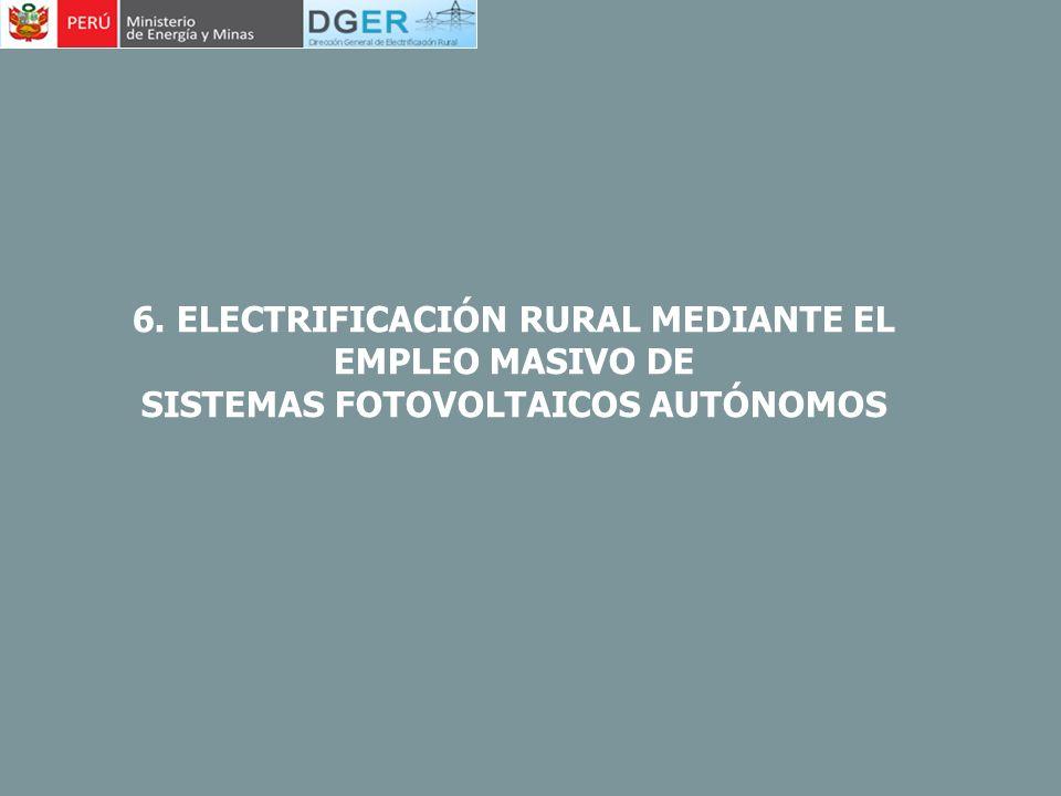 6. ELECTRIFICACIÓN RURAL MEDIANTE EL EMPLEO MASIVO DE SISTEMAS FOTOVOLTAICOS AUTÓNOMOS