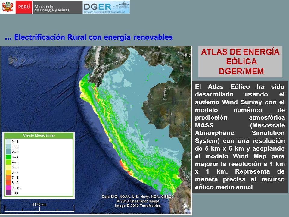 ATLAS DE ENERGÍA EÓLICA DGER/MEM … Electrificación Rural con energía renovables El Atlas Eólico ha sido desarrollado usando el sistema Wind Survey con