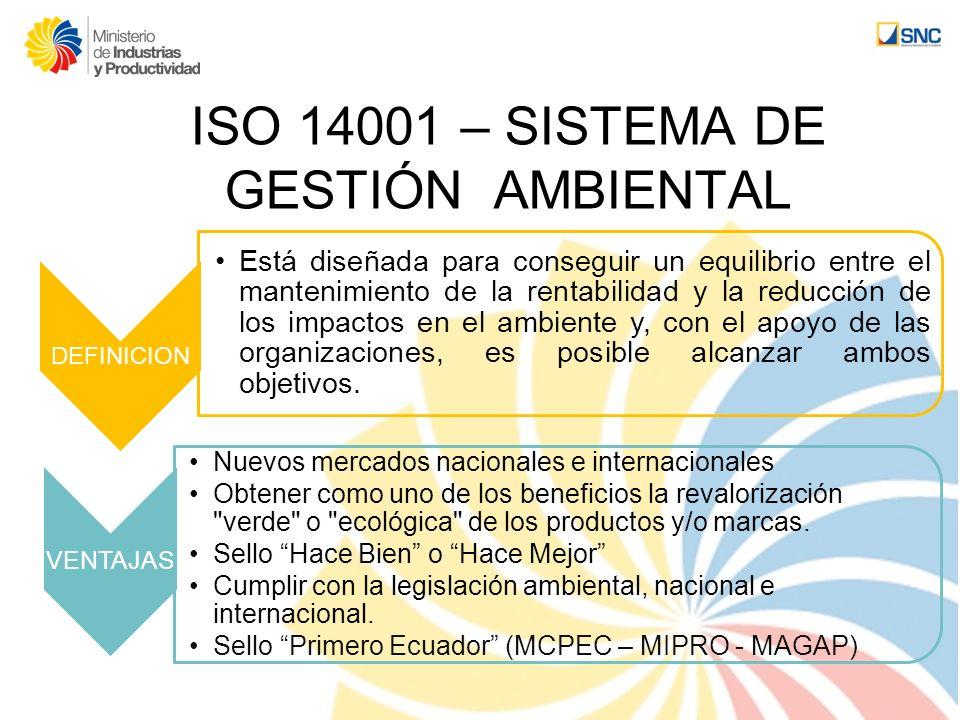 ISO 14001 – SISTEMA DE GESTIÓN AMBIENTAL DEFINICION Está diseñada para conseguir un equilibrio entre el mantenimiento de la rentabilidad y la reducció