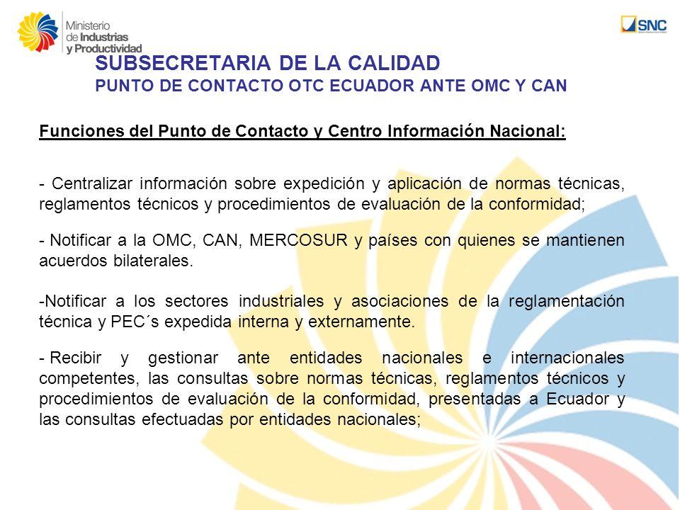 Funciones del Punto de Contacto y Centro Información Nacional: - Centralizar información sobre expedición y aplicación de normas técnicas, reglamentos