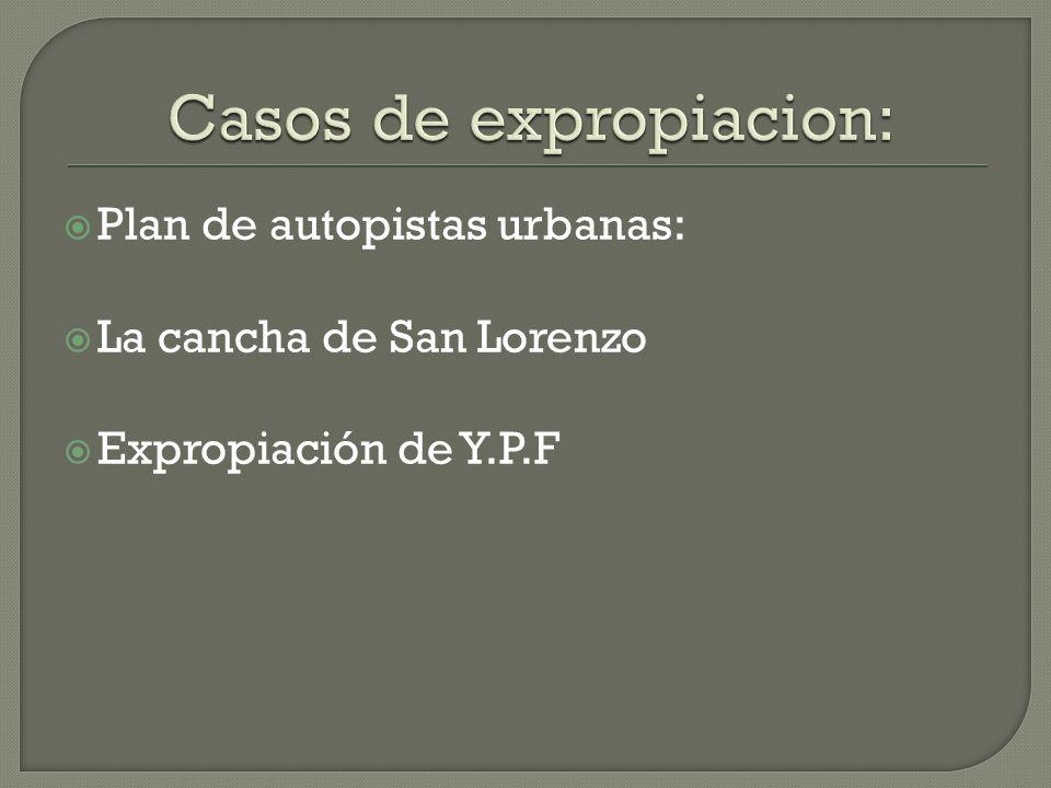 Plan de autopistas urbanas: La cancha de San Lorenzo Expropiación de Y.P.F