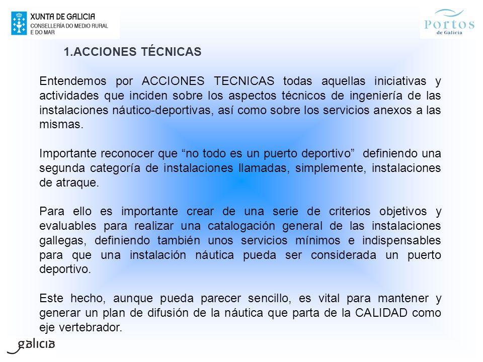 1.ACCIONES TÉCNICAS Entendemos por ACCIONES TECNICAS todas aquellas iniciativas y actividades que inciden sobre los aspectos técnicos de ingeniería de
