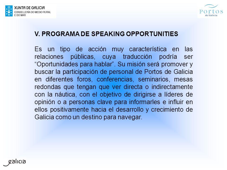V. PROGRAMA DE SPEAKING OPPORTUNITIES Es un tipo de acción muy característica en las relaciones públicas, cuya traducción podría ser Oportunidades par