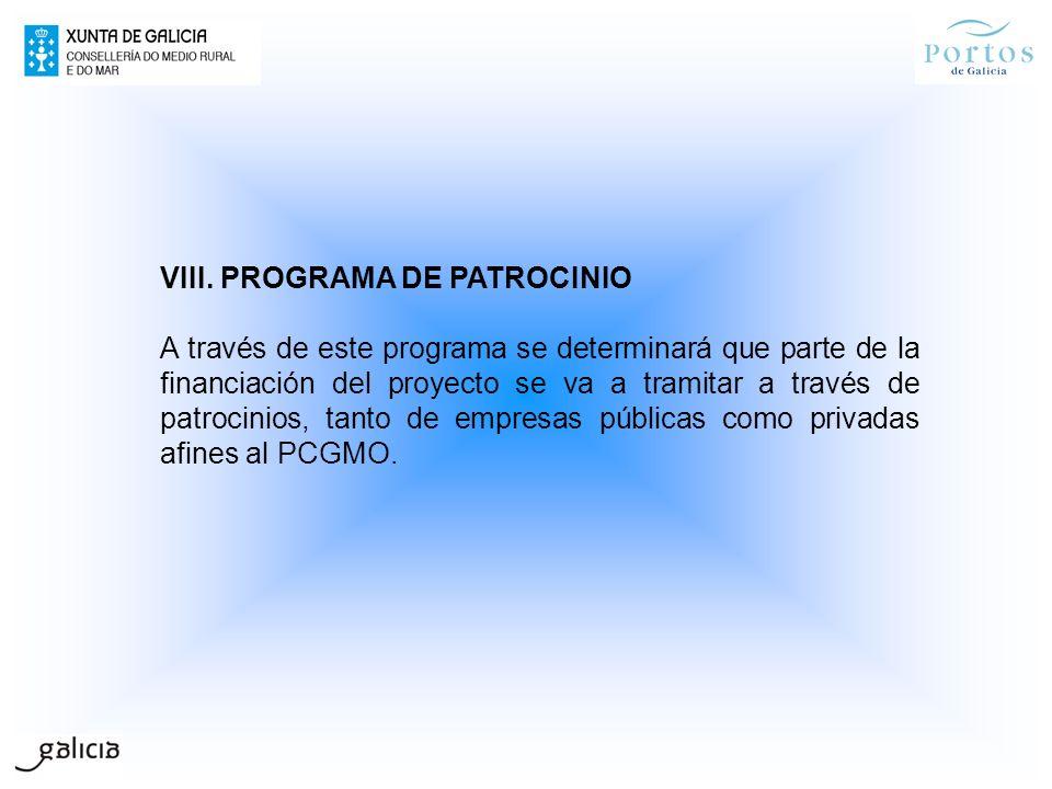 VIII. PROGRAMA DE PATROCINIO A través de este programa se determinará que parte de la financiación del proyecto se va a tramitar a través de patrocini