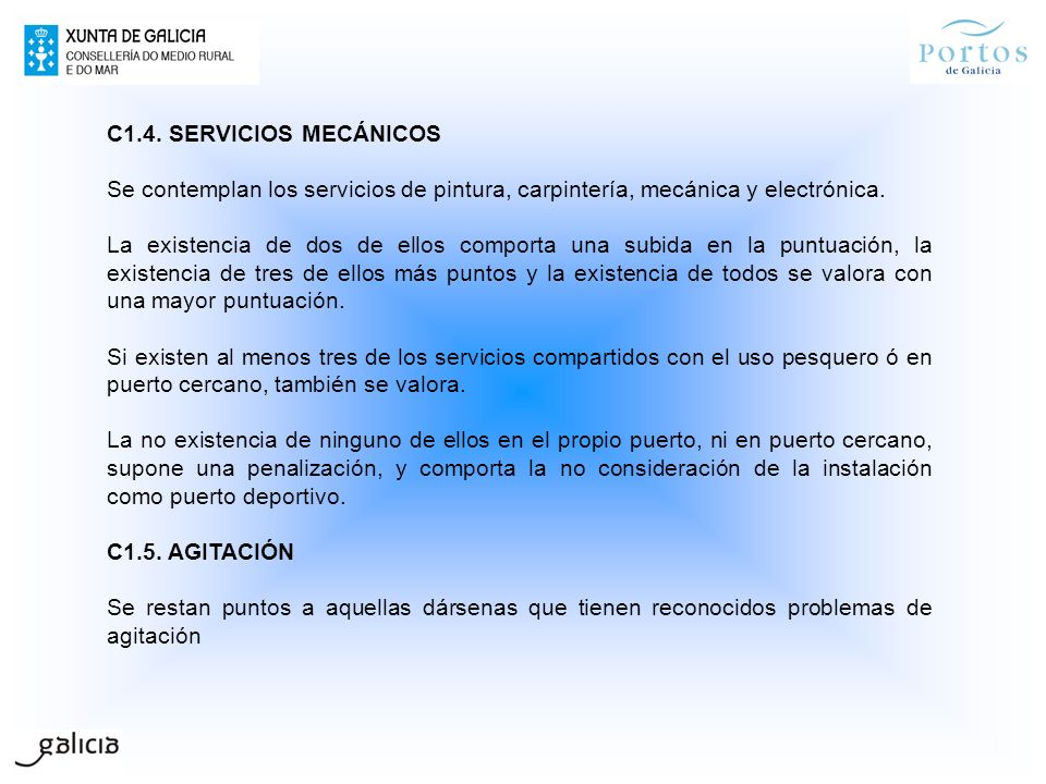 C1.4. SERVICIOS MECÁNICOS Se contemplan los servicios de pintura, carpintería, mecánica y electrónica. La existencia de dos de ellos comporta una subi