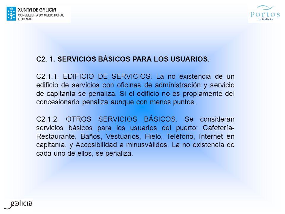 C2. 1. SERVICIOS BÁSICOS PARA LOS USUARIOS. C2.1.1. EDIFICIO DE SERVICIOS. La no existencia de un edificio de servicios con oficinas de administración