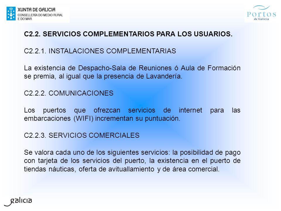 C2.2. SERVICIOS COMPLEMENTARIOS PARA LOS USUARIOS. C2.2.1. INSTALACIONES COMPLEMENTARIAS La existencia de Despacho-Sala de Reuniones ó Aula de Formaci
